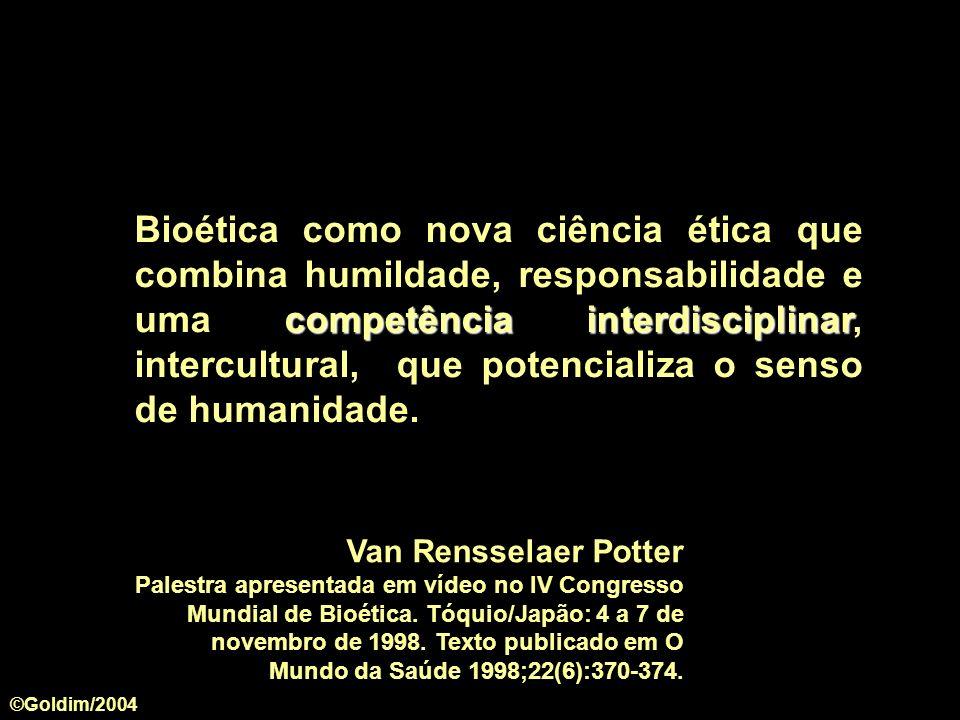 Bioética como nova ciência ética que combina humildade, responsabilidade e uma competência interdisciplinar, intercultural, que potencializa o senso de humanidade.