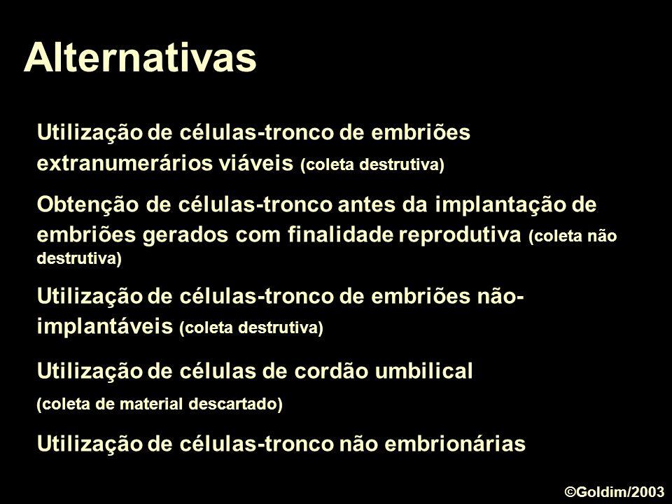 AlternativasUtilização de células-tronco de embriões extranumerários viáveis (coleta destrutiva)