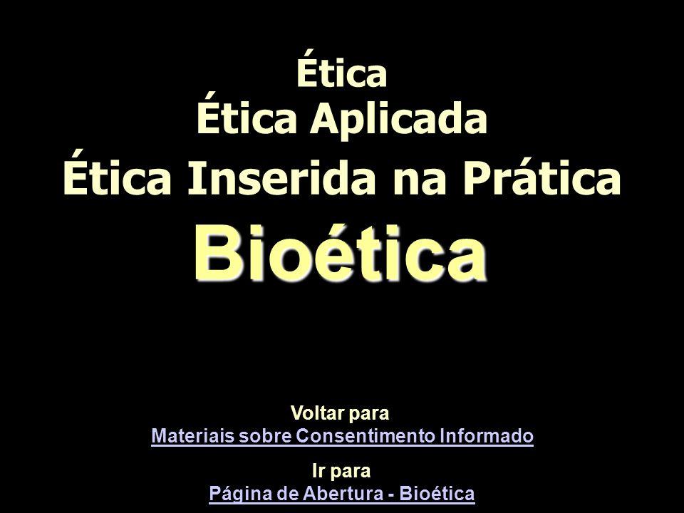 Bioética Ética Inserida na Prática Ética Aplicada Ética