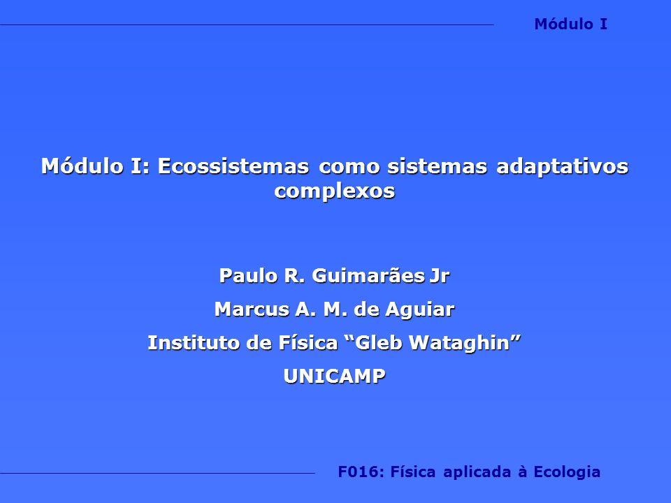 Módulo I: Ecossistemas como sistemas adaptativos complexos