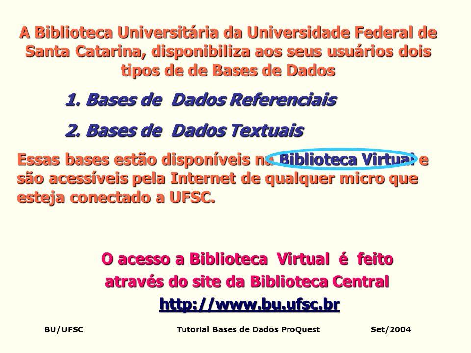 1. Bases de Dados Referenciais 2. Bases de Dados Textuais