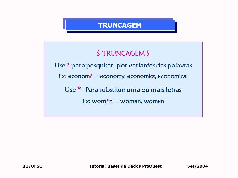 Use para pesquisar por variantes das palavras
