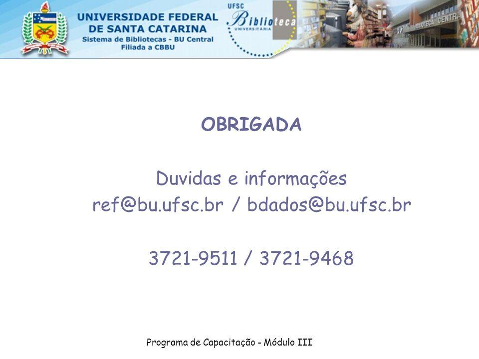 ref@bu.ufsc.br / bdados@bu.ufsc.br 3721-9511 / 3721-9468
