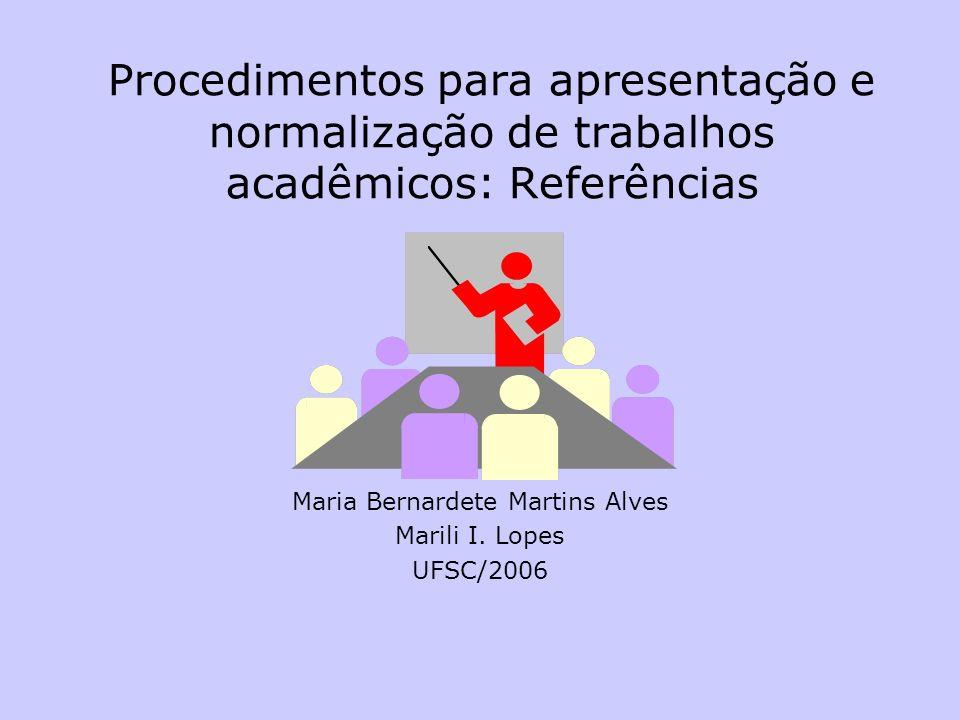 Maria Bernardete Martins Alves Marili I. Lopes UFSC/2006