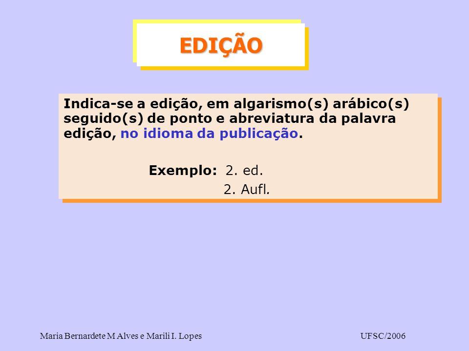 EDIÇÃO Indica-se a edição, em algarismo(s) arábico(s) seguido(s) de ponto e abreviatura da palavra edição, no idioma da publicação.