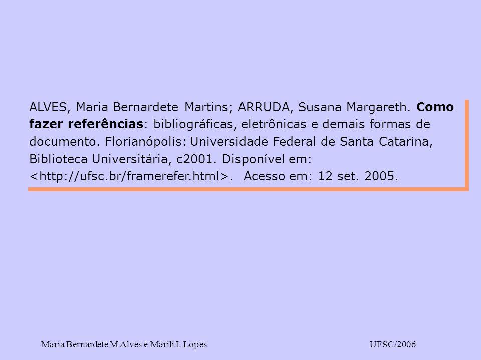 ALVES, Maria Bernardete Martins; ARRUDA, Susana Margareth