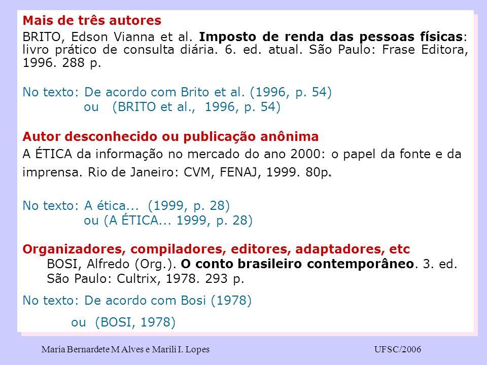 No texto: De acordo com Brito et al. (1996, p. 54)
