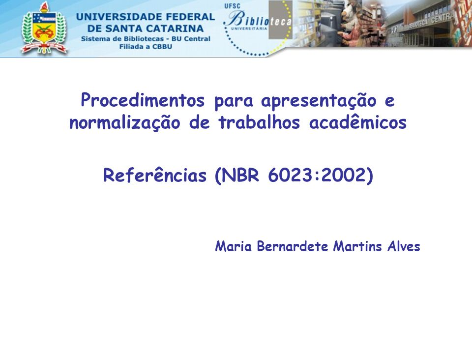 Procedimentos para apresentação e normalização de trabalhos acadêmicos