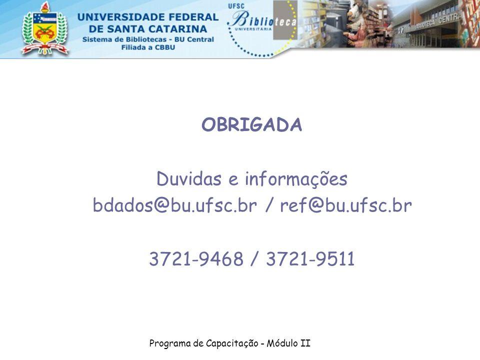 bdados@bu.ufsc.br / ref@bu.ufsc.br 3721-9468 / 3721-9511