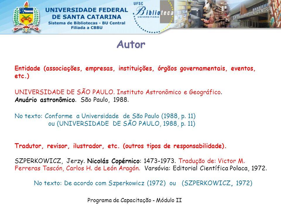 Autor Entidade (associações, empresas, instituições, órgãos governamentais, eventos, etc.)