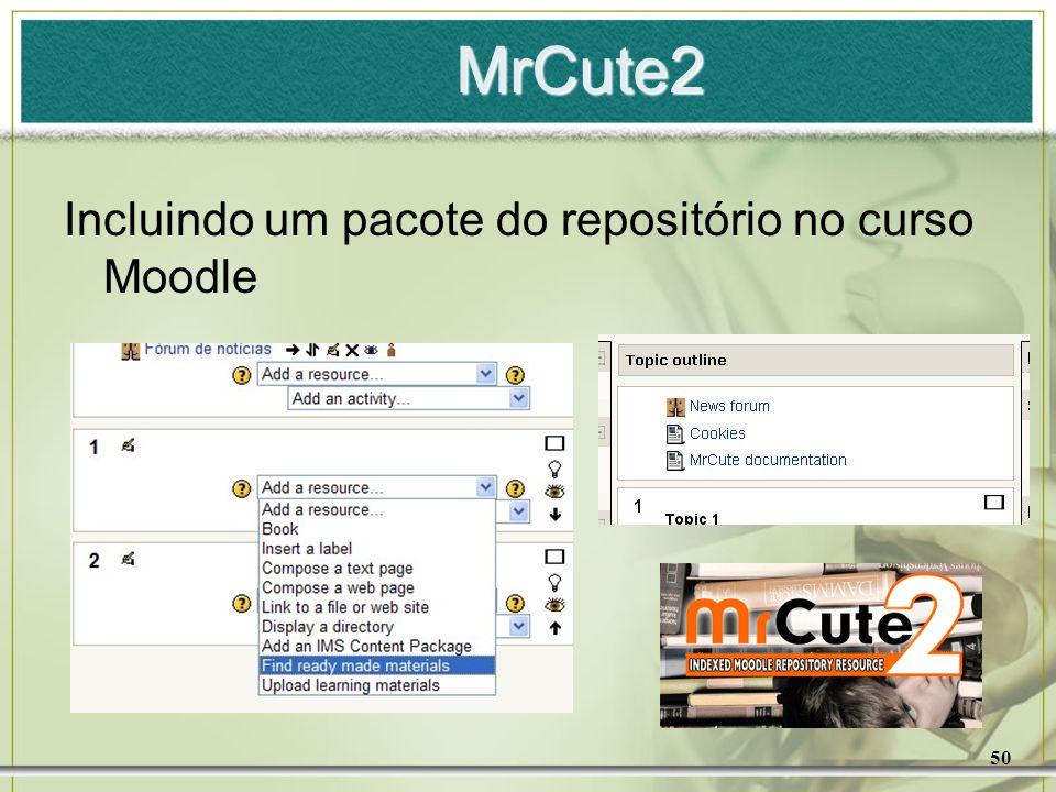 MrCute2 Incluindo um pacote do repositório no curso Moodle 50