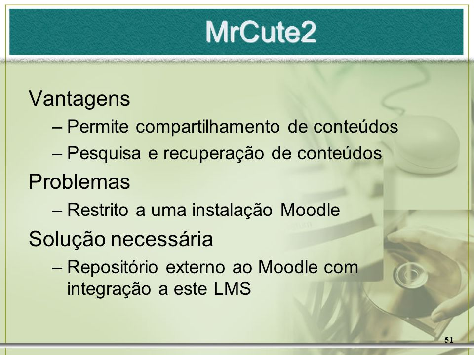 MrCute2 Vantagens Problemas Solução necessária