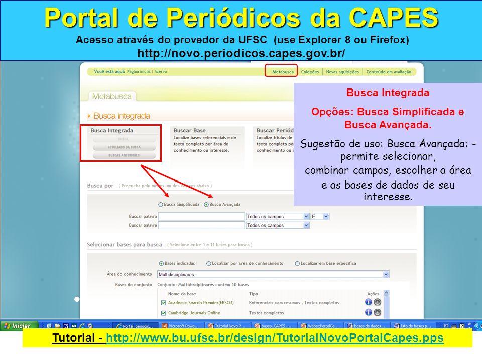Portal de Periódicos da CAPES Acesso através do provedor da UFSC (use Explorer 8 ou Firefox)
