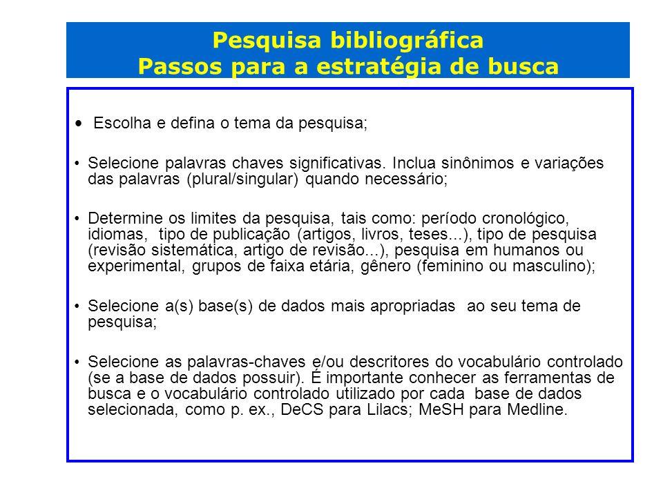Pesquisa bibliográfica Passos para a estratégia de busca