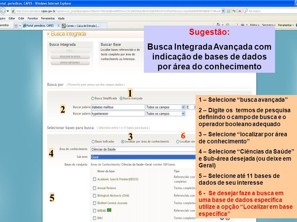 Sugestão:Busca Integrada Avançada com indicação de bases de dados por área do conhecimento. 1. 1. 1 – Selecione busca avançada