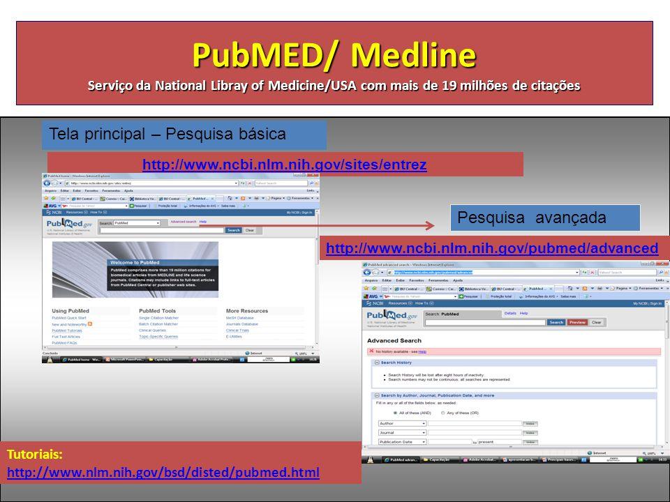 PubMED/ Medline Serviço da National Libray of Medicine/USA com mais de 19 milhões de citações