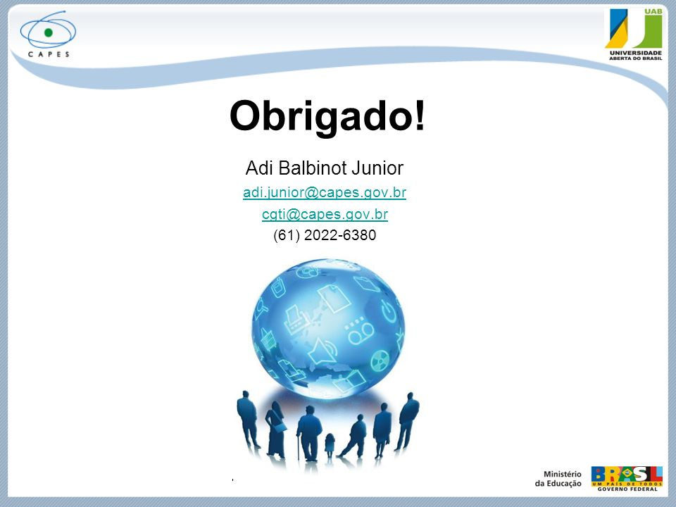 Obrigado! Adi Balbinot Junior adi.junior@capes.gov.br