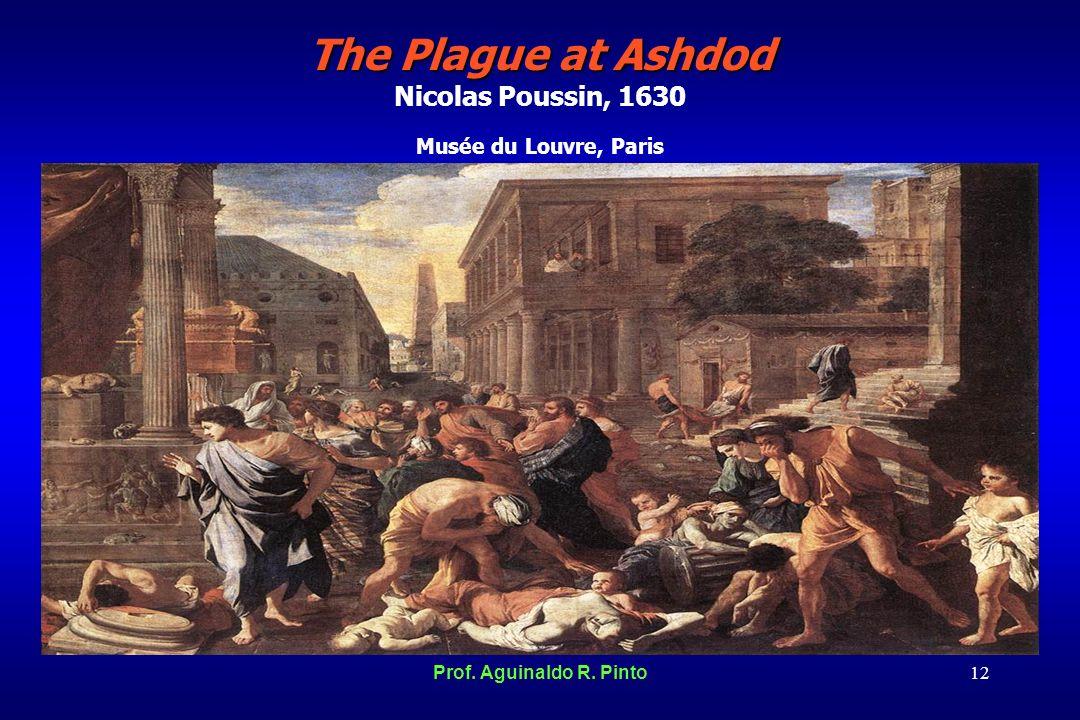 The Plague at Ashdod Nicolas Poussin, 1630 Musée du Louvre, Paris