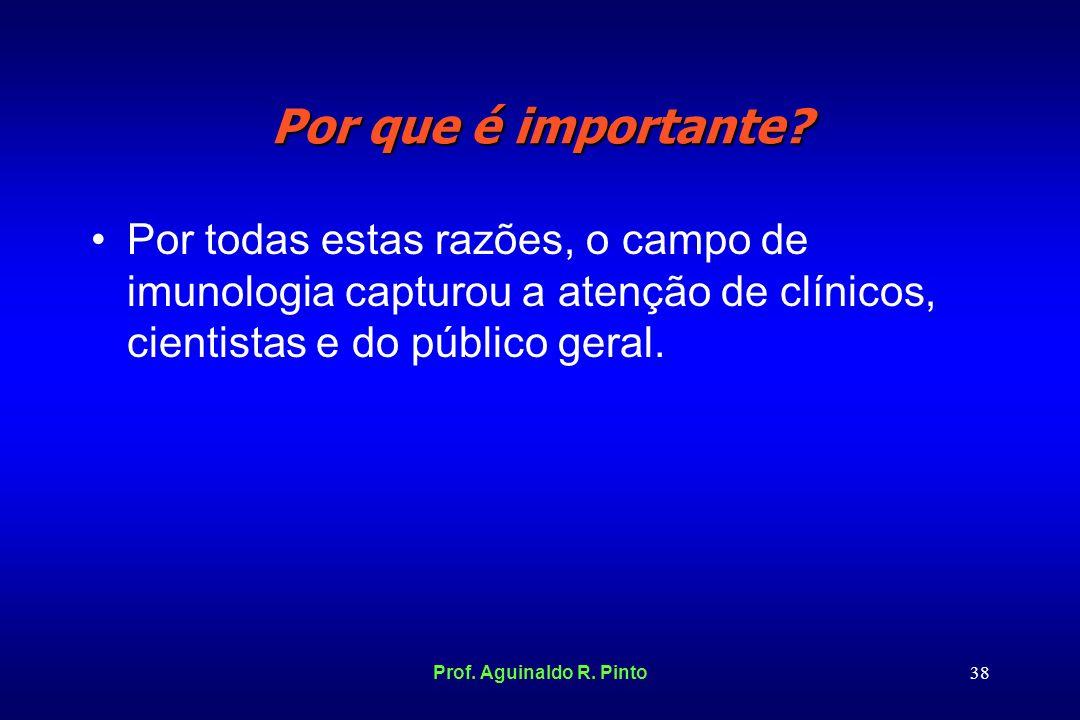 Por que é importante Por todas estas razões, o campo de imunologia capturou a atenção de clínicos, cientistas e do público geral.