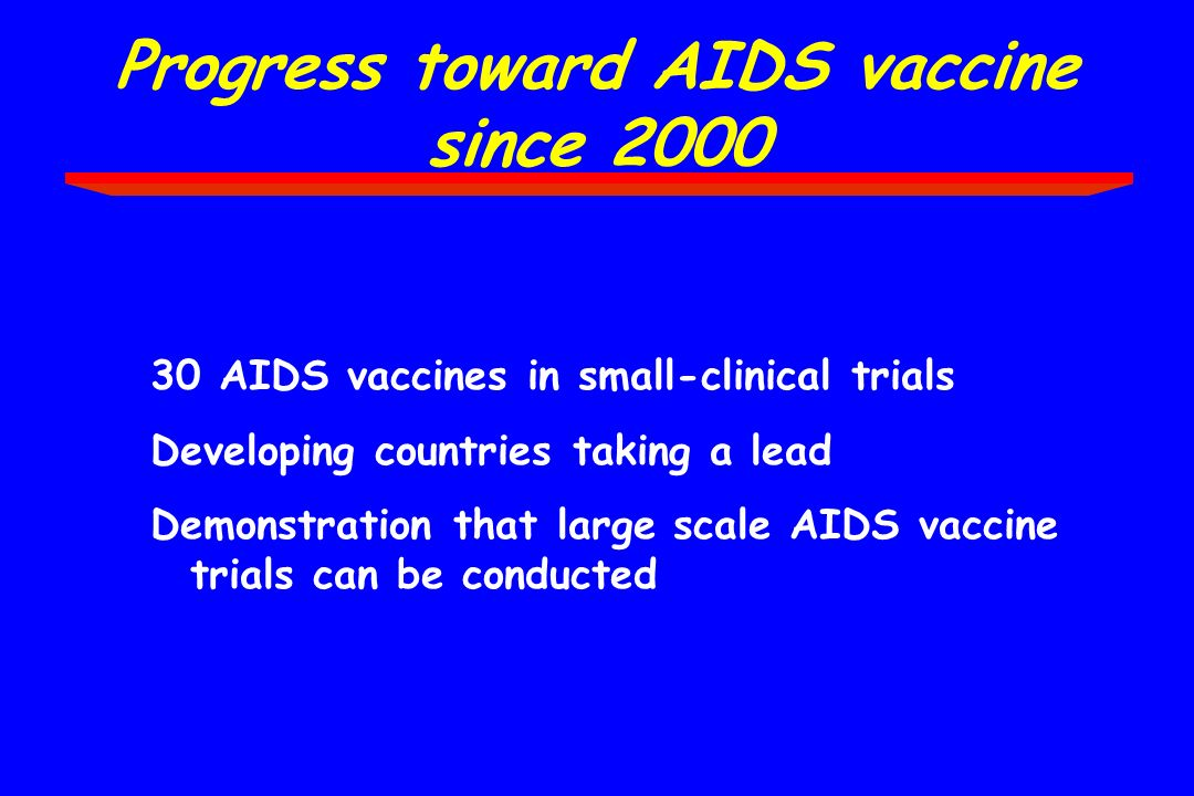 Progress toward AIDS vaccine since 2000