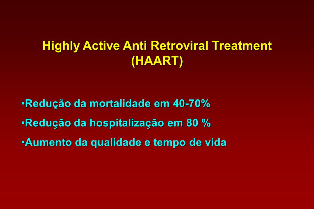 Highly Active Anti Retroviral Treatment (HAART)