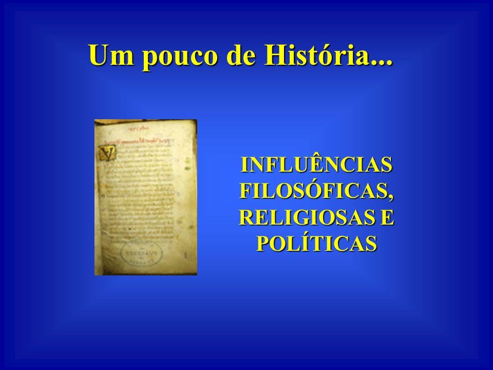 INFLUÊNCIAS FILOSÓFICAS, RELIGIOSAS E POLÍTICAS