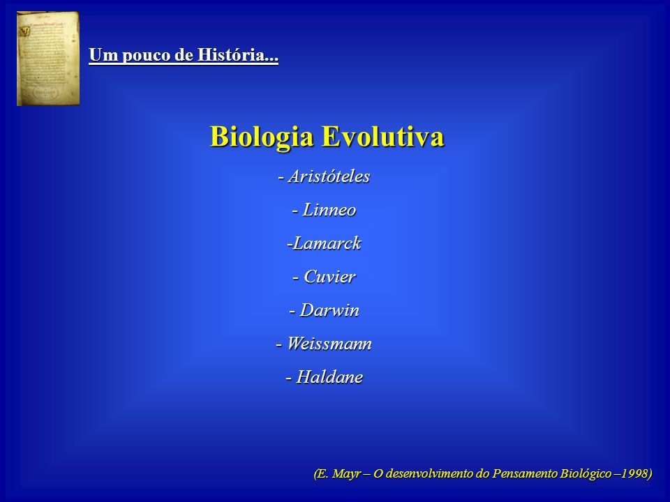Biologia Evolutiva Um pouco de História... Aristóteles Linneo Lamarck