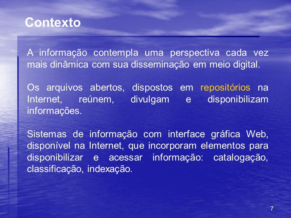 Contexto A informação contempla uma perspectiva cada vez mais dinâmica com sua disseminação em meio digital.