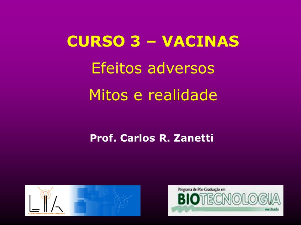 CURSO 3 – VACINAS Efeitos adversos Mitos e realidade
