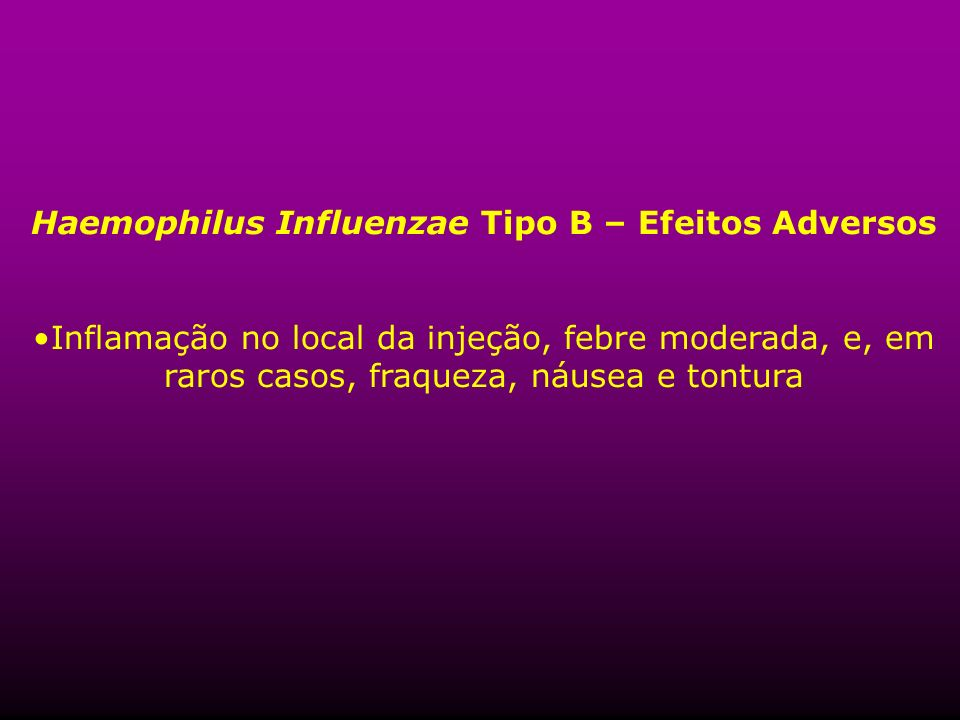 Haemophilus Influenzae Tipo B – Efeitos Adversos