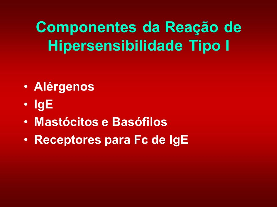 Componentes da Reação de Hipersensibilidade Tipo I