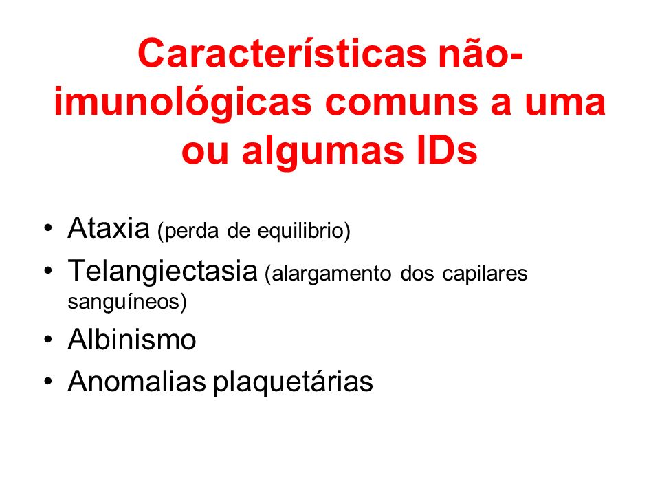 Características não-imunológicas comuns a uma ou algumas IDs