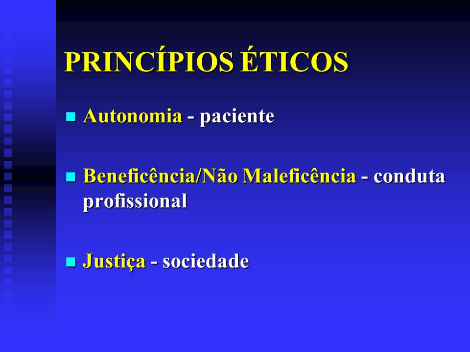 PRINCÍPIOS ÉTICOS Autonomia - paciente