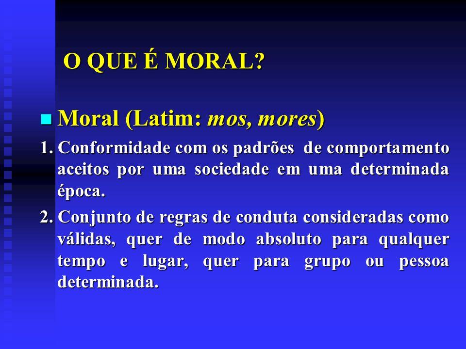 Moral (Latim: mos, mores)
