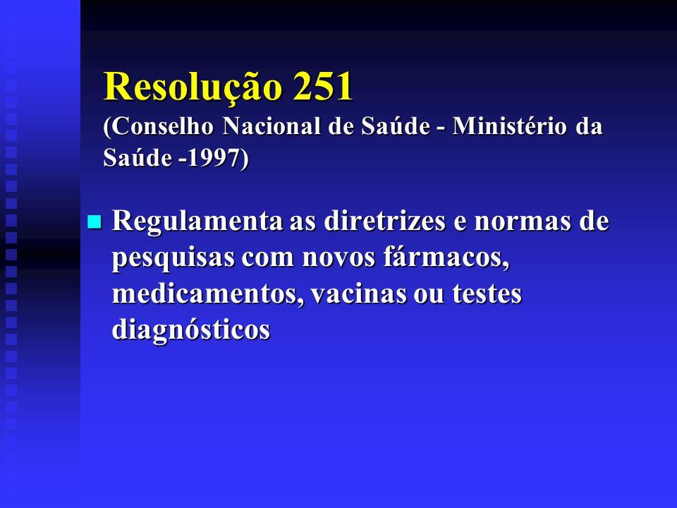 Resolução 251 (Conselho Nacional de Saúde - Ministério da Saúde -1997)