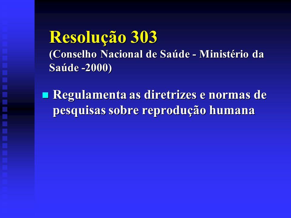 Resolução 303 (Conselho Nacional de Saúde - Ministério da Saúde -2000)