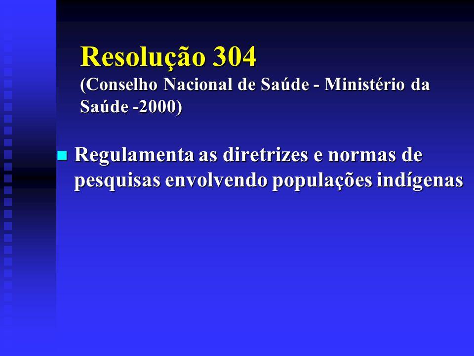 Resolução 304 (Conselho Nacional de Saúde - Ministério da Saúde -2000)