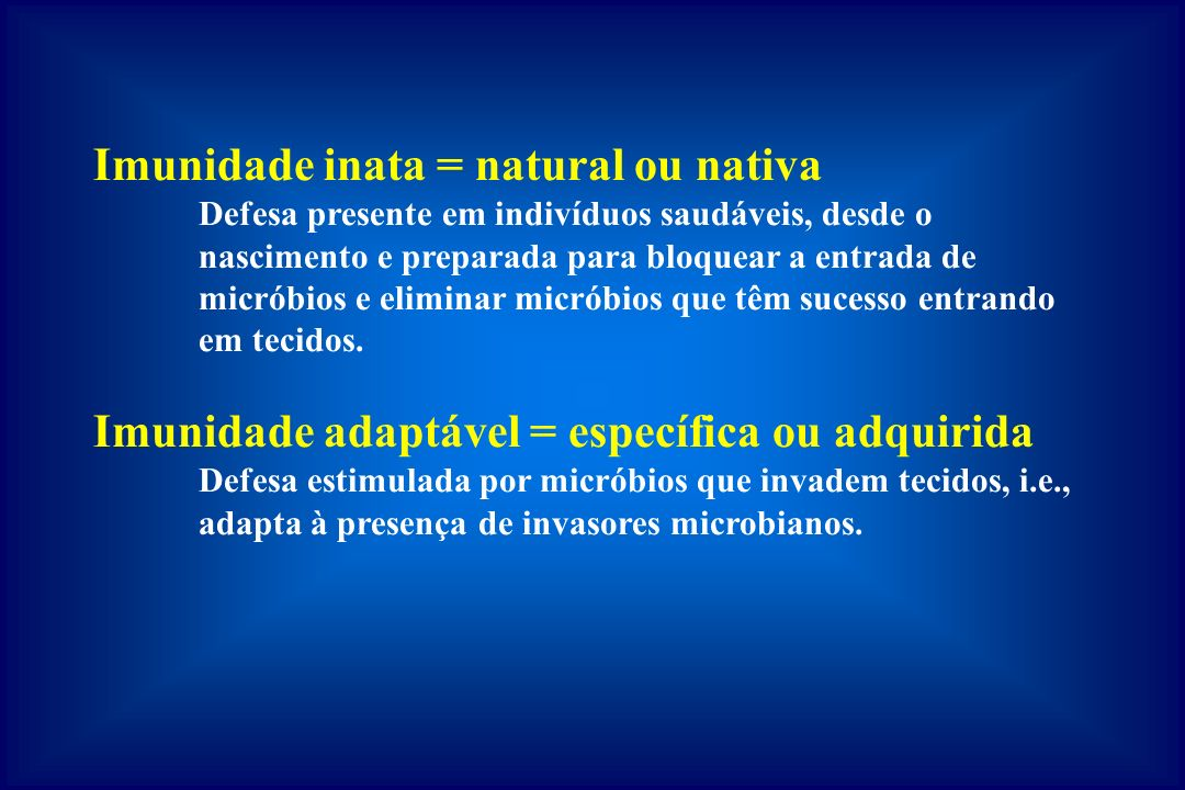 Imunidade inata = natural ou nativa