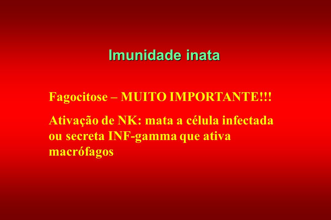 Imunidade inata Fagocitose – MUITO IMPORTANTE!!!