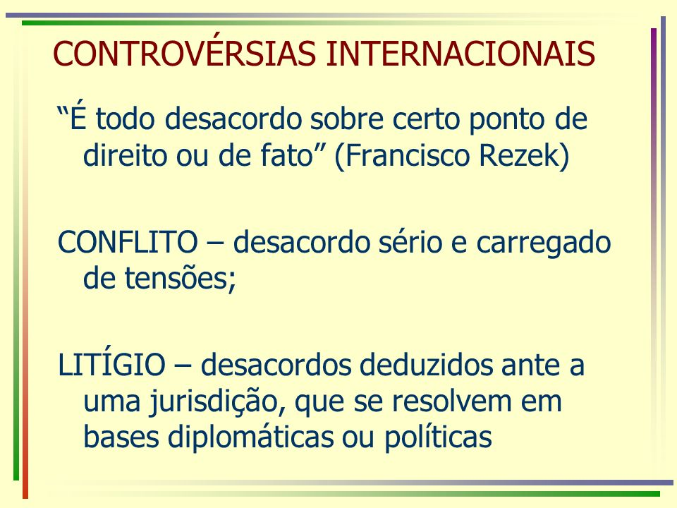 CONTROVÉRSIAS INTERNACIONAIS