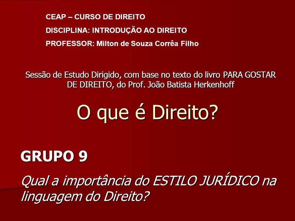 CEAP – CURSO DE DIREITO DISCIPLINA: INTRODUÇÃO AO DIREITO. PROFESSOR: Milton de Souza Corrêa Filho.