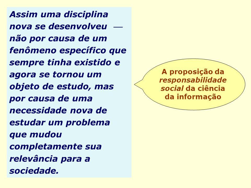 A proposição da responsabilidade social da ciência da informação