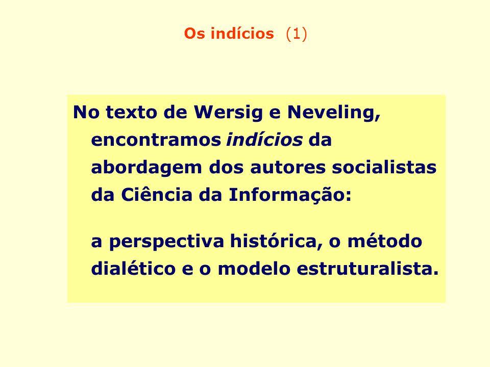 a perspectiva histórica, o método dialético e o modelo estruturalista.