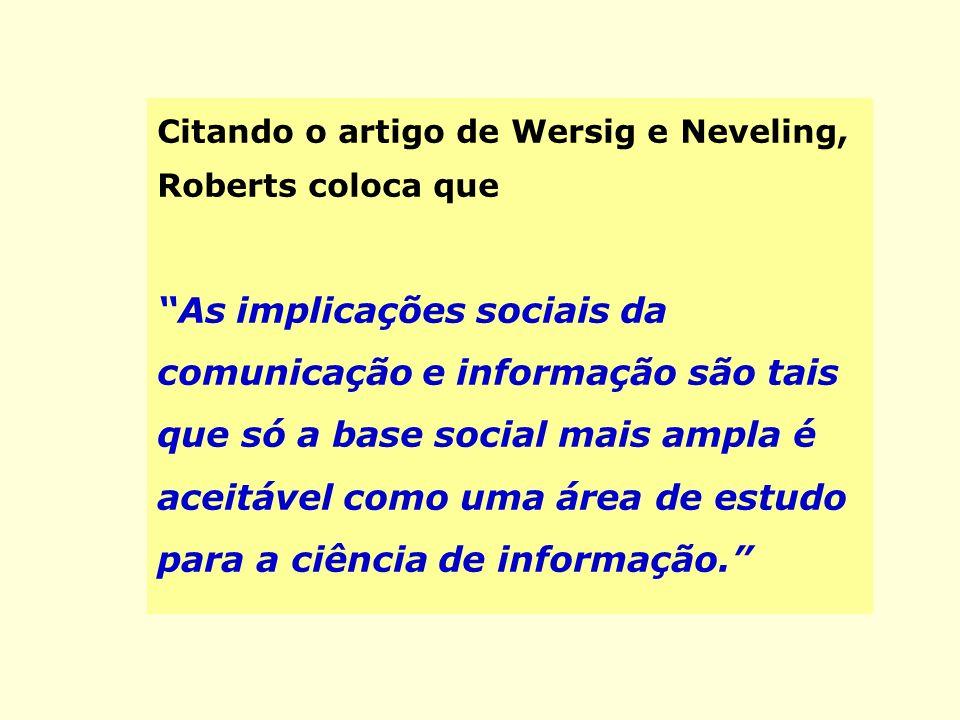 Citando o artigo de Wersig e Neveling, Roberts coloca que