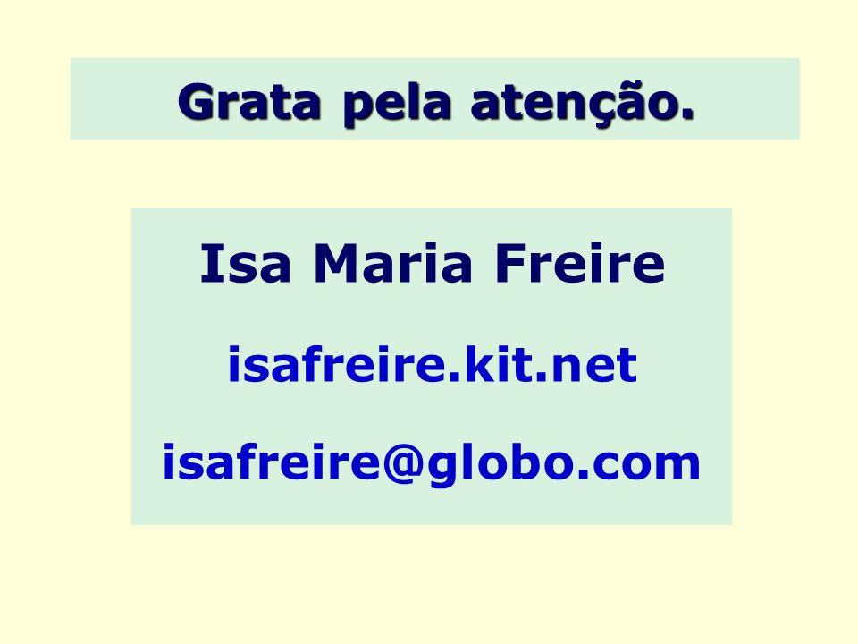 Isa Maria Freire isafreire.kit.net isafreire@globo.com
