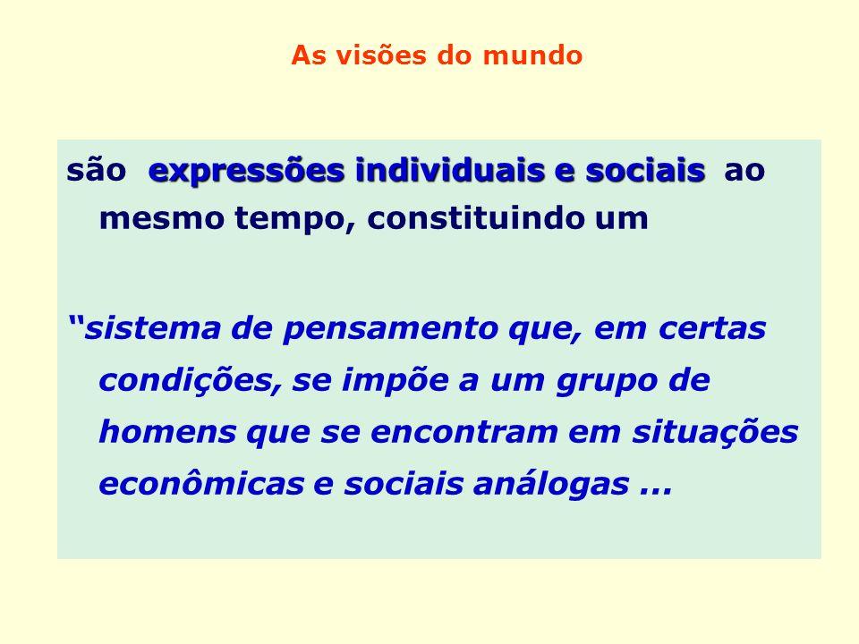 são expressões individuais e sociais ao mesmo tempo, constituindo um