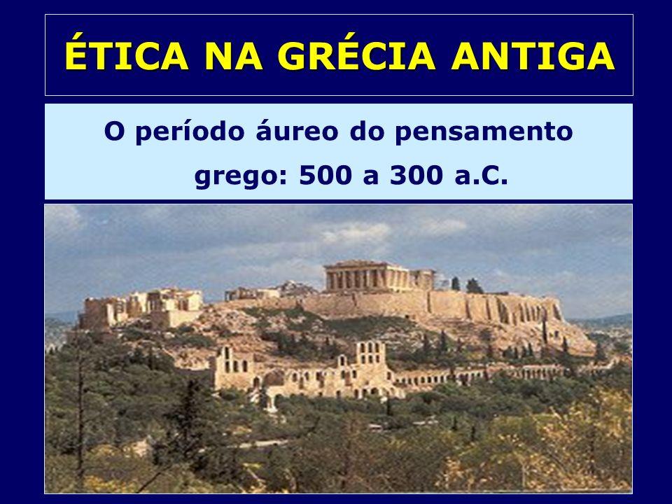 O período áureo do pensamento grego: 500 a 300 a.C.