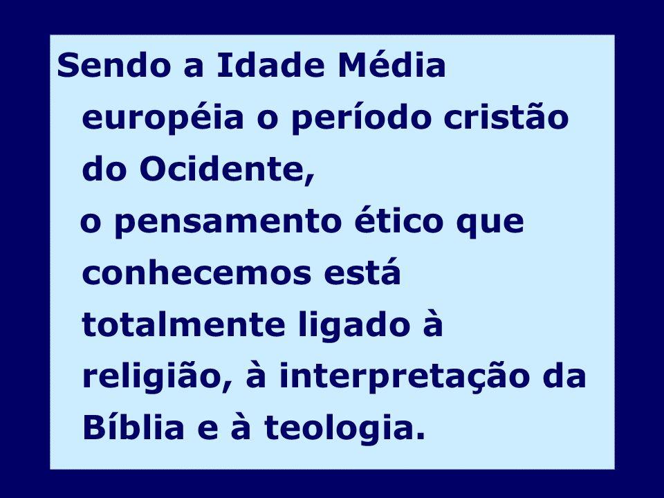 Sendo a Idade Média européia o período cristão do Ocidente,