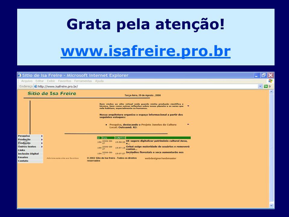 Grata pela atenção! www.isafreire.pro.br
