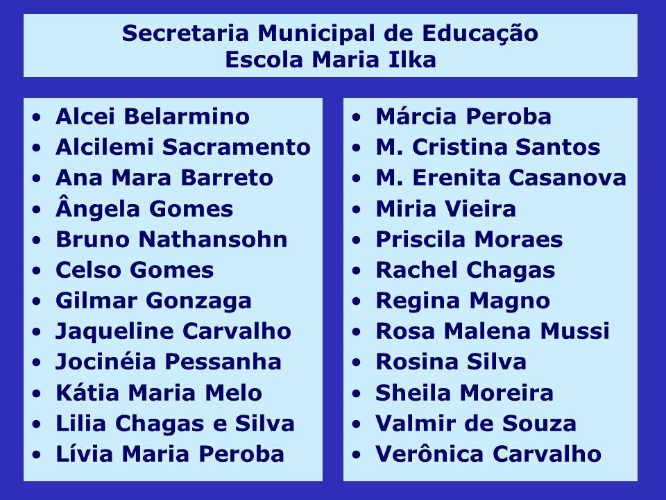 Secretaria Municipal de Educação Escola Maria Ilka